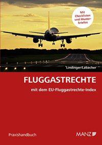 Fluggastrechte: Von E. Lindinger und Th. Labacher