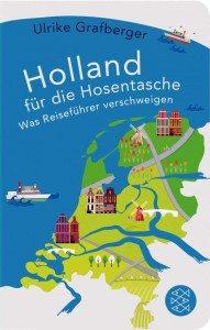 """Das Taschenbuch """"Holland für die Hosentasche"""" von Ulrike Grafberger aus dem Fischer Taschenbuchverlag ist ein Muss für Hollandfans"""