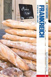 Fettnäpfchenführer Frankreich: C'est la vie - aber wie?