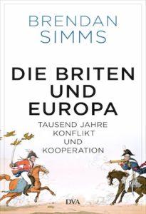 """Brendan Simms: """"Die Briten und Europa"""" (DVA)"""